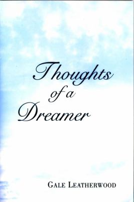 Thoughts of a Dreamer  N/A 9780533162277 Front Cover