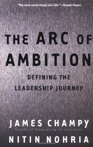 Arc of Ambition Defining the Leadership Journey N/A edition cover