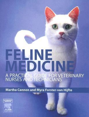 Feline Medicine A Practical Guide for Veterinary Nurses and Technicians  2006 9780750688277 Front Cover