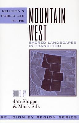 Religion and Public Life in the Mountain West Sacred Landscapes in Transition  2004 9780759106277 Front Cover
