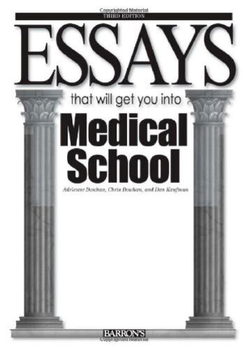 Essays That Will Get You into Medical School  3rd 2009 (Revised) edition cover