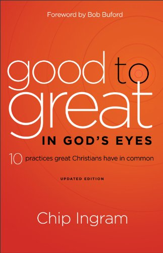 Good to Great in God's Eyes 10 Practices Great Christians Have in Common  2012 (Revised) edition cover
