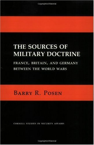 Sources of Military Doctrine France, Britain, and Germany Between the World Wars  1986 edition cover