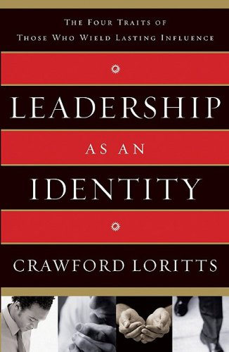 Leadership As an Identity The Four Traits of Those Who Wield Lasting Influence  2009 edition cover