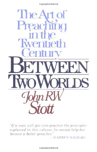 Between Two Worlds The Art of Preaching in the Twentieth Century  1982 edition cover