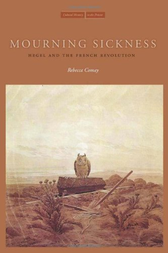 Mourning Sickness Hegel and the French Revolution  2010 9780804761277 Front Cover
