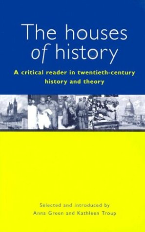Houses of History A Critical Reader in Twentieth-Century History and Theory  1999 edition cover