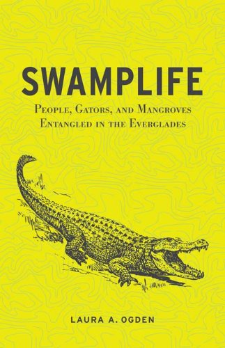 Swamplife People, Gators, and Mangroves Entangled in the Everglades  2011 edition cover