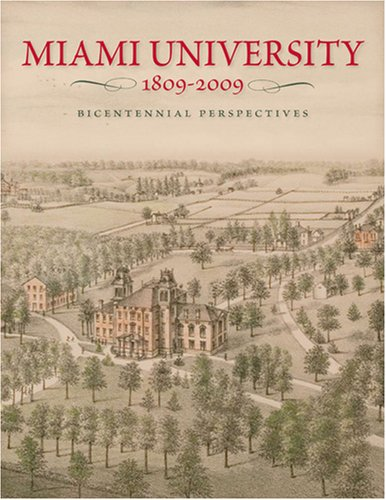 Miami University, 1809-2009 Bicentennial Perspectives  2008 edition cover