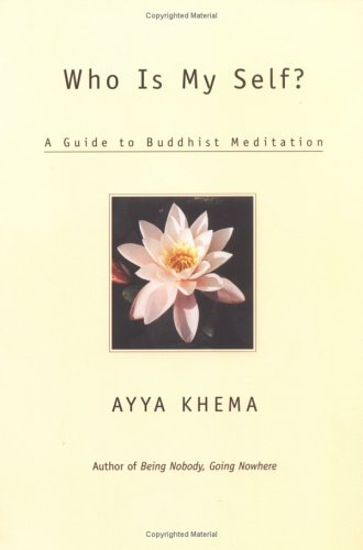Who Is My Self? A Guide to Buddhist Meditation N/A edition cover