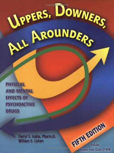 Uppers, Downers, All Arounders : Physical and Mental Effects of Psychoactive Drugs 5th 2004 edition cover