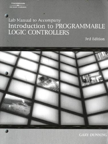 Rockwell Lab Manual for Dunning's Intro to Programmable Logic Controllers, 3rd  3rd 2006 (Revised) 9781401884277 Front Cover
