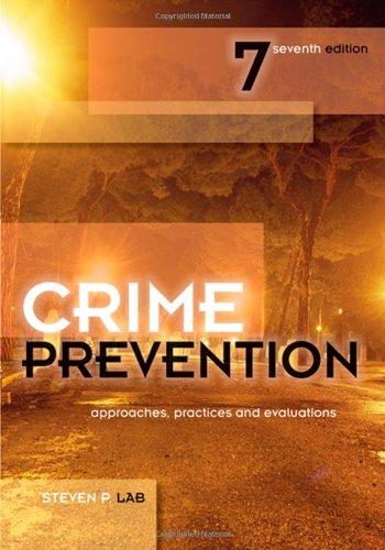 Crime Prevention Approaches, Practices and Evaluations 7th 2010 (Revised) 9781422463277 Front Cover