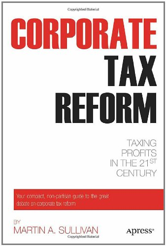 Corporate Tax Reform Taxing Profits in the 21st Century  2011 edition cover
