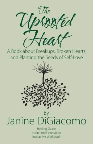 The Uprooted Heart: A Book about Breakups, Broken Hearts, and Planting the Seeds of Self-Love  0 edition cover
