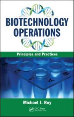 Biotechnology Operations Principles and Practices  2011 edition cover