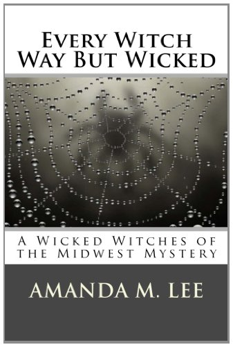 Every Witch Way but Wicked A Wicked Witches of the Midwest Mystery N/A 9781483981277 Front Cover