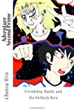Adventure Second Prime Friendship, Bonds, and the Unlikely Hero N/A 9781484140277 Front Cover