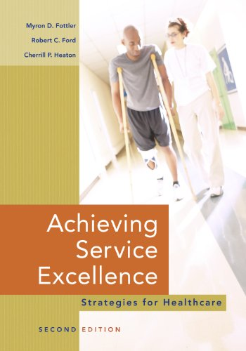 Achieving Service Excellence Strategies for Healthcare 2nd 2010 9781567933277 Front Cover