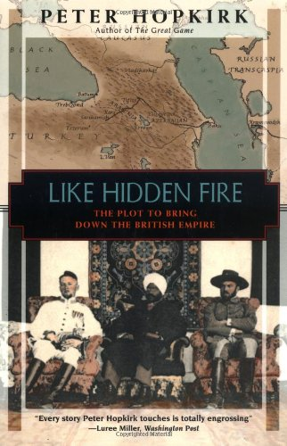 Like Hidden Fire The Plot to Bring down the British Empire N/A edition cover