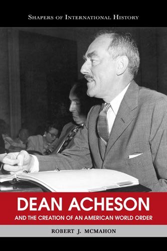 Dean Acheson and the Creation of an American World Order   2008 edition cover