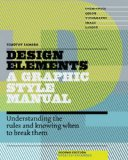 Design Elements Understanding the Rules and Knowing When to Break Them 2nd 2014 (Revised) 9781592539277 Front Cover