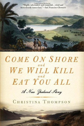 Come on Shore and We Will Kill and Eat You All A New Zealand Story N/A edition cover