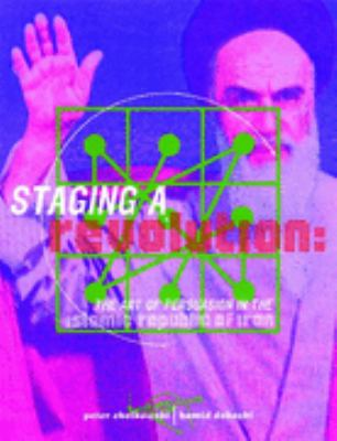 Staging a Revolution The Art of Persuasion in the Islamic Republic of Iran  2000 edition cover