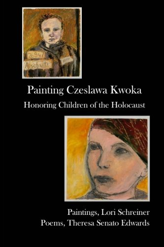 Painting Czeslawa Kwoka, Honoring Children of the Holocaust  N/A 9781936373277 Front Cover