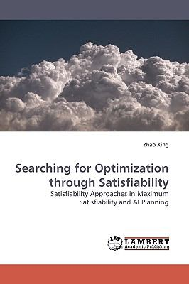 Searching for Optimization Through Satisfiability  N/A 9783838303277 Front Cover