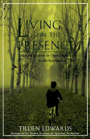 Living in the Presence Spiritual Exercises to Open Our Lives to the Awareness of God N/A edition cover