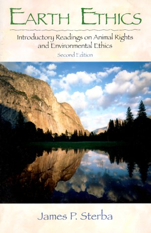 Earth Ethics Introductory Readings on Animal Rights, and Environmental Ethics 2nd 2000 (Revised) edition cover