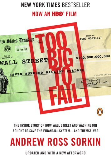 Too Big to Fail The Inside Story of How Wall Street and Washington Fought to Save the Financial System - And Themselves  2011 (Movie Tie-In) edition cover