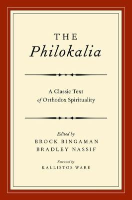 Philokalia A Classic Text of Orthodox Spirituality  2012 9780195390278 Front Cover