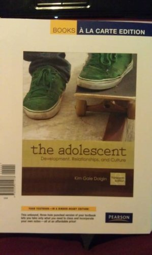 Adolescent Development, Relationships, and Culture, Books a la Carte Edition 13th 2012 edition cover