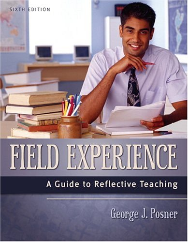 Field Experience A Guide to Reflective Teaching 6th 2005 (Revised) edition cover
