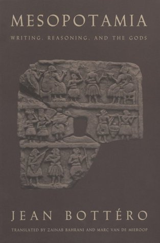 Mesopotamia Writing, Reasoning, and the Gods N/A 9780226067278 Front Cover