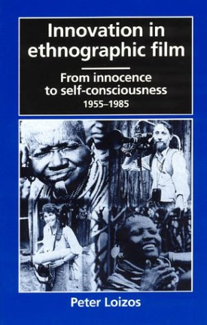 Innovation in Ethnographic Film From Innocence to Self-Consciousness, 1955-1985 N/A edition cover