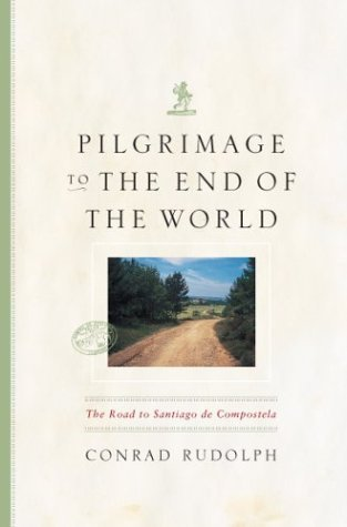 Pilgrimage to the End of the World The Road to Santiago de Compostela  2004 edition cover