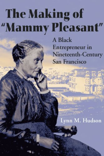 Making of Mammy Pleasant A Black Entrepreneur in Nineteenth-Century San Francisco N/A edition cover