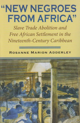 """New Negroes from Africa"" Slave Trade Abolition and Free African Settlement in the Nineteenth-Century Caribbean  2006 edition cover"