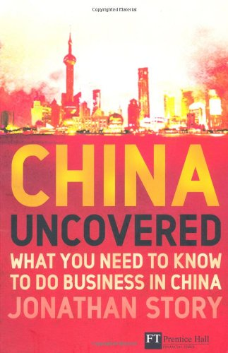 China Uncovered What You Need to Know to Do Business in China  2010 edition cover