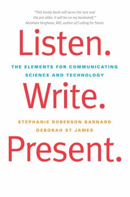 Listen. Write. Present The Elements for Communicating Science and Technology  2012 edition cover