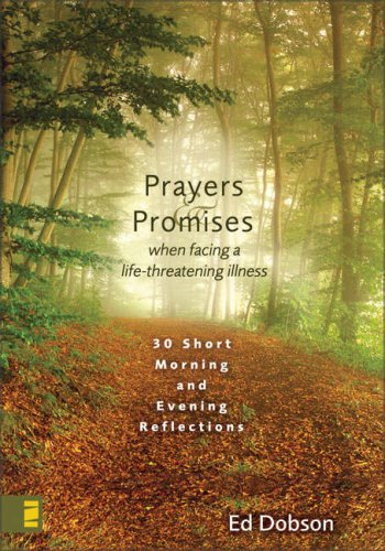 Prayers and Promises When Facing a Life-Threatening Illness 30 Short Morning and Evening Reflections  2007 9780310274278 Front Cover