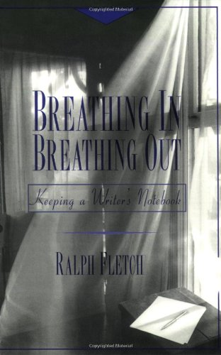 Breathing in, Breathing Out Keeping a Writer's Notebook  1996 edition cover
