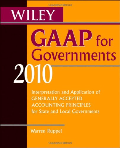 Wiley GAAP for Governments 2010 Interpretation and Application of Generally Accepted Accounting Principles for State and Local Governments 5th 2010 edition cover