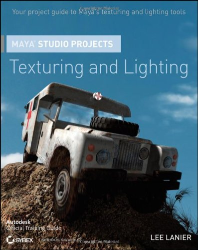 Maya Studio Projects Texturing and Lighting  2011 edition cover