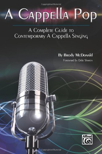 Cappella Pop A Complete Guide to Contemporary a Cappella Singing  2012 edition cover