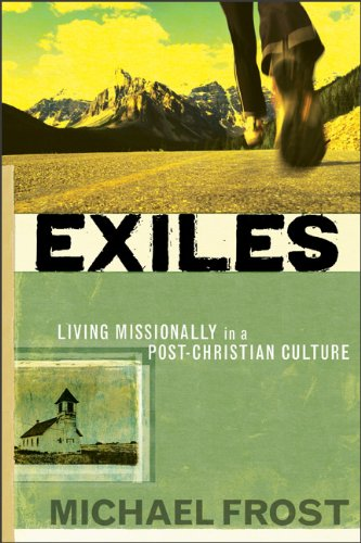 Exiles Living Missionally in a Post-Christian Culture N/A edition cover