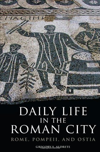 Daily Life in the Roman City Rome, Pompeii, and Ostia N/A edition cover